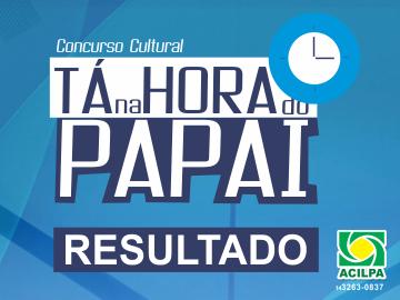 Resultado do Concurso Cultural Ta na Hora do Papai